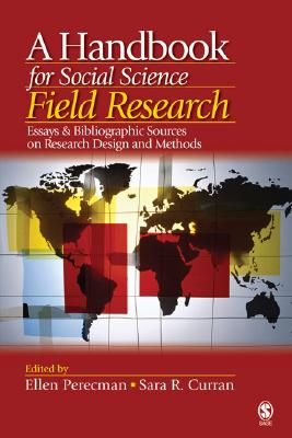 A Handbook for Social Science Field Research By Perecman, Ellen (EDT)/ Curran, Sara R. (EDT)